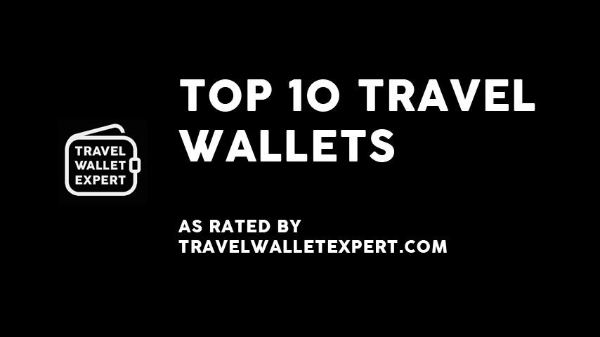 VIDEO REVIEW – Top 10 Travel Wallets, Money Belts & Passport Wallets