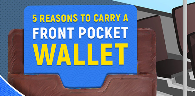 5 Reasons to Carry a Front Pocket Wallet (infographic)