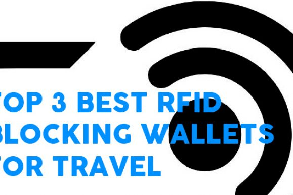 Top 3 Best RFID Blocking Wallet for Travel