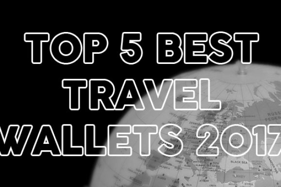 Top 5 Best Travel Wallets 2017